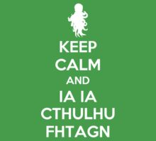 Keep Calm and Ia Ia Cthulhu Fhtagn by carnivean