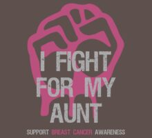 I Fight Breast Cancer Awareness - Aunt by Sarah  Eldred