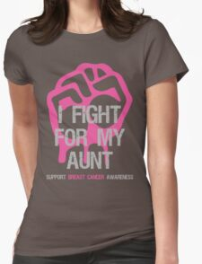 I Fight Breast Cancer Awareness - Aunt Womens Fitted T-Shirt