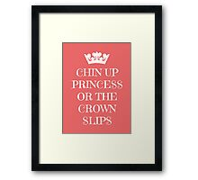 Chin Up Princess Or The Crown Slips Framed Print