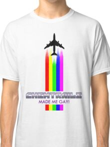 CHEMTRAILS MADE ME GAY! Classic T-Shirt