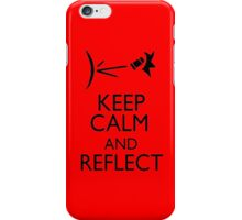 Keep Calm and Reflect iPhone Case/Skin