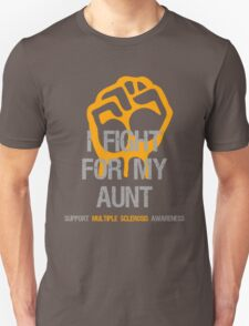 I Fight Multiple Sclerosis Awareness - Aunt T-Shirt