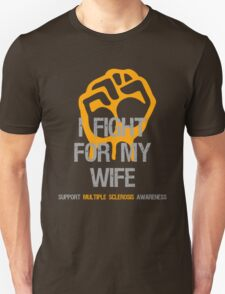 I Fight Multiple Sclerosis MS Awareness - Wife T-Shirt