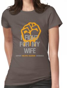 I Fight Multiple Sclerosis MS Awareness - Wife Womens Fitted T-Shirt