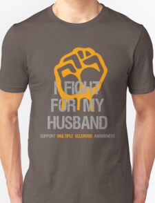 I Fight Multiple Sclerosis MS Awareness - Husband T-Shirt