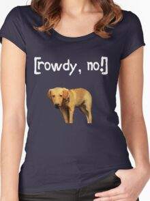 Rowdy no! Women's Fitted Scoop T-Shirt