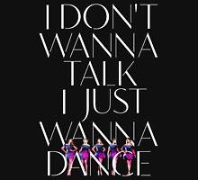 Girls Aloud - I Don't Wanna Talk I Just Wanna Dance - White w/ Image t-shirt/sticker Womens Fitted T-Shirt