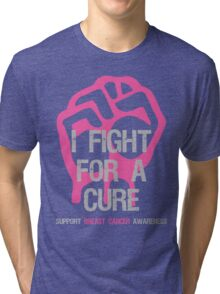 Breast Cancer Awareness I Fight For Cure Tri-blend T-Shirt