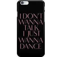 Girls Aloud - I Don't Wanna Talk I Just Wanna Dance - Pink lyrics  iPhone Case/Skin