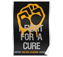 Fight For A Cure Multiple Sclerosis MS Awareness Poster