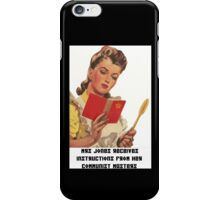 Mrs Jones Receives Instructions From Her Communist Masters iPhone Case/Skin