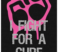 Breast Cancer Awareness Fight For Cure by Sarah  Eldred