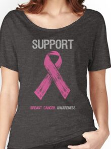 Breast Cancer Awareness Support Ribbon Women's Relaxed Fit T-Shirt