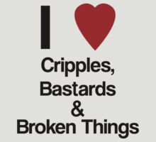 I Heart Cripples, Bastards and Broken Things by ScottW93