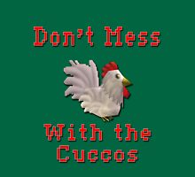 Don't Mess With the Cuccos Unisex T-Shirt