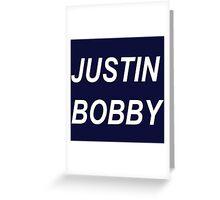 Justin Bobby Greeting Card