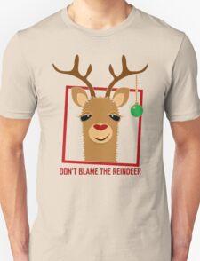 DON'T BLAME THE RAINDEER T-Shirt
