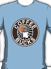 Coffee Bucks T-Shirt
