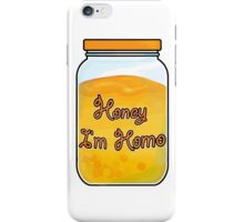 Honey, I'm Homo iPhone Case/Skin