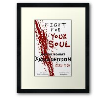 FIGHT FOR YOUR SOUL ! Framed Print