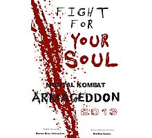 FIGHT FOR YOUR SOUL ! Photographic Print