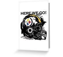 Pitsburgh Steelers - Here we go! Greeting Card