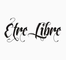 Etre Libre by yolapeoples