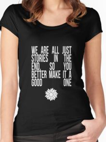 We're All Just Stories Women's Fitted Scoop T-Shirt