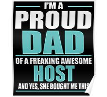 I'M A PROUD DAD OF A FREAKING AWESOME HOST Poster