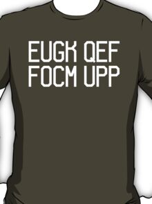 FUCK OFF (variation - white) T-Shirt