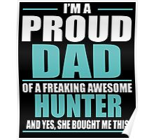 I'M A PROUD DAD OF A FREAKING AWESOME HUNTER Poster