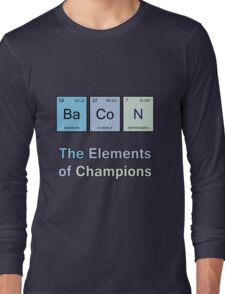 Bacon, The Elements of Champions Long Sleeve T-Shirt
