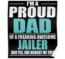 I'M A PROUD DAD OF A FREAKING AWESOME JAILER Poster