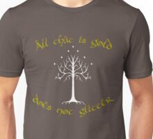 All that is gold does not glitter Unisex T-Shirt