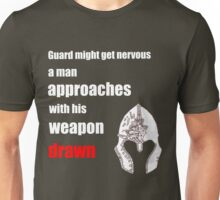 Guard might get nervous... Unisex T-Shirt