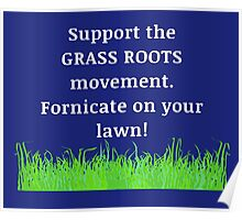 Support The Grass Roots Movement Poster