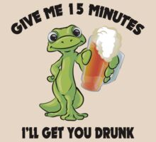 """Drinking Gecko """"Give Me 15 Minutes And I'll Get You Drunk"""" by FunnyT-Shirts"""