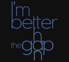 I'm better than the GAP by joshiiy