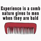 "Bald Man ""Experience Is What Nature Gives..."" by FunnyT-Shirts"