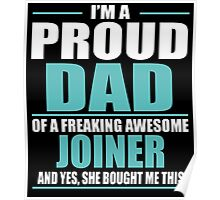 I'M A PROUD DAD OF A FREAKING AWESOME JOINER Poster