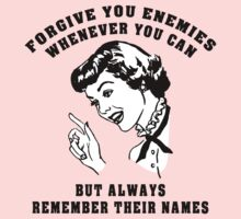 "Funny Women's ""Alway Forgive Your Enemies"" by FunnyT-Shirts"