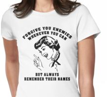 "Funny Women's ""Alway Forgive Your Enemies"" Womens Fitted T-Shirt"