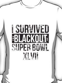 I survived the Blackout of Super Bowl XLVII T-Shirt