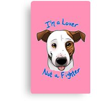 I'm a Lover, Not a Fighter Canvas Print