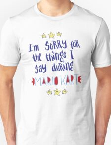 I'm Sorry For The Things, Mario Kart Unisex T-Shirt
