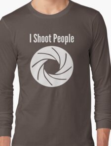 I Shoot People Photographer Long Sleeve T-Shirt