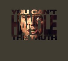 Handle The Truth Unisex T-Shirt