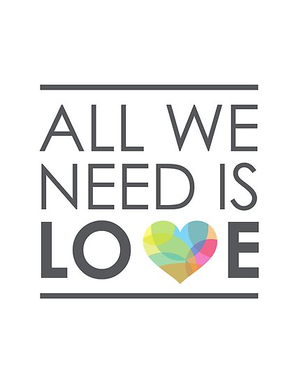 ALL WE NEED IS LOVE by volkandalyan