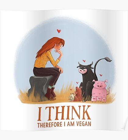 I think therefore I am vegan Poster